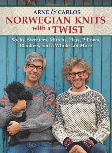 Norwegian Knits with a Twist: Socks, Sweaters, Mittens, Hats, Pillows, Blankets, and a Whole Lot More por Arne & Carlos