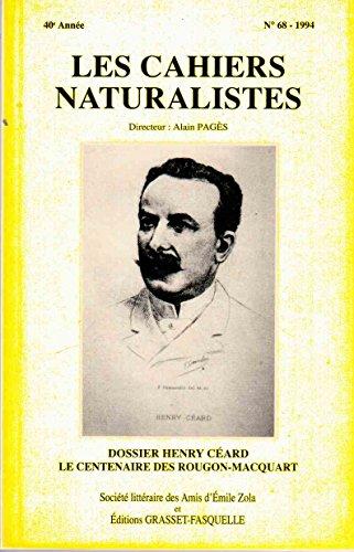 Les Cahiers naturalistes - 68 - 1994 - 40e anne : Dossier Henry Ceard - Le centenaire des Rougon-Macquart