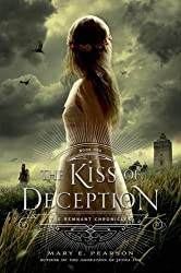 The Kiss of Deception (The Remnant Chronicles) by Mary E. Pearson (2015-06-02)