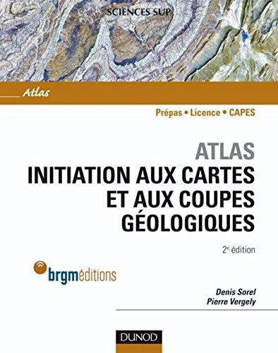 Atlas d'initiation aux cartes et aux coupes géologiques - 2e édition