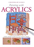 Painting with Acrylics (Beginner Art Guides) by Gabriel Martin Roig (2007-08-01)