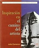 Inspiracion En El Camino Del Artista (Spanish Edition) by Julia Cameron (2008-06-30)