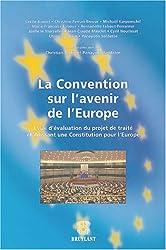 La convention sur l'avenir de l'Europe : Essai d'évaluation du projet de traité établissant une Constitution pour l'Europe