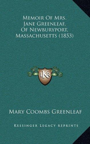 Memoir of Mrs. Jane Greenleaf, of Newburyport, Massachusetts (1853)