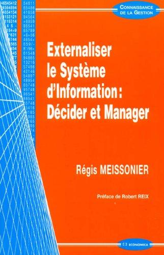 Externaliser le Système d'Information : Décider et Manager par Régis Meissonier