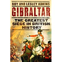 Gibraltar: The Greatest Siege in British History (English Edition)