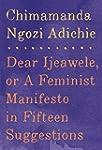 Dear Ijeawele, or A Feminist Manifest...