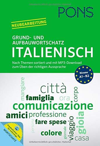PONS Grund- und Aufbauwortschatz Italienisch: Nach Themen sortiert und mit MP3-Download zum Üben der richtigen Aussprache.