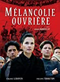 MELANCOLIE OUVRIERE | Mordillat, Gérard (1949-....)