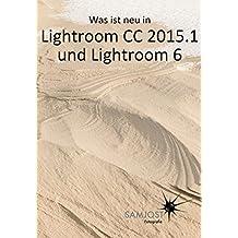Was ist neu in Lightroom CC 2015.1 und Lightroom 6