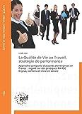 Telecharger Livres La Qualite de Vie au Travail strategie de performance Approche comparee d accords d entreprises en France regard sur des pratiques RH RSE Enjeux contenu et mise en oeuvre (PDF,EPUB,MOBI) gratuits en Francaise