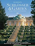 Schenck´s Schlösser & Gärten 2007: Burgen, Klöster und Denkmäler -