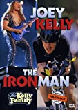 Joey Kelly - The Ironman