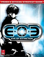 Eoe: Eve of Extinction - Prima's Official Strategy Guide de Prima Development