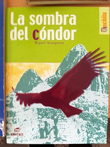 La sombra del condor: 6 (Coleccion Libros De Mochila) por Miguel Aranguren