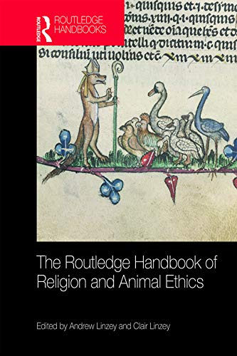 The Routledge Handbook of Religion and Animal Ethics (Routledge Handbooks in Religion) (English Edition)