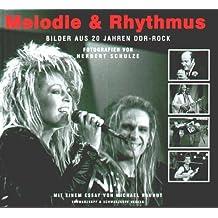 Melodie & Rhythmus. Bilder aus 20 Jahren DDR-Rock.