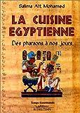 La cuisine égyptienne, des pharaons à nos jours