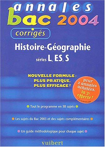 Annales Bac 2004 : Histoire-Géographie, séries L - ES - S (Sujets corrigés)