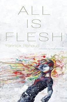 All Is Flesh par [Renaud, Yannick]