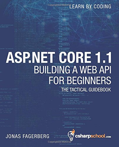Asp.net Core 1.1 Web Api for Beginners: How to Build a Web Api: Volume 2