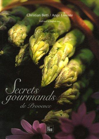 Secrets gourmands de Provence Relié (Ancien prix Editeur : 35 Euros)