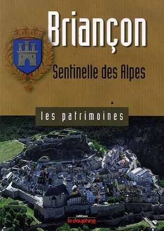 Briançon : Sentinelle des Alpes par Robert Bornecque, Collectif