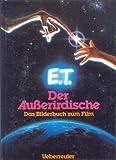 E.T. Der Außerirdische. Das Bilderbuch zum Film - William Kotzwinkle