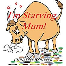 I'm Starving, Mum!: And No-One's Good at Everything