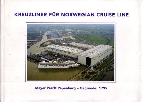 Kreuzliner für Norwegian Cruise Line / Meyer Werft Papenburg Norwegian Cruise Line