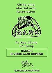 Pa Kua Chang Chio Kung - Niveau 4
