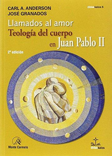 Llamados al amor: teología del cuerpo en Juan Pablo II