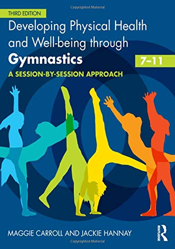 Developing Physical Health and Well-being through Gymnastics (7-11): A Session-by-Session Approach