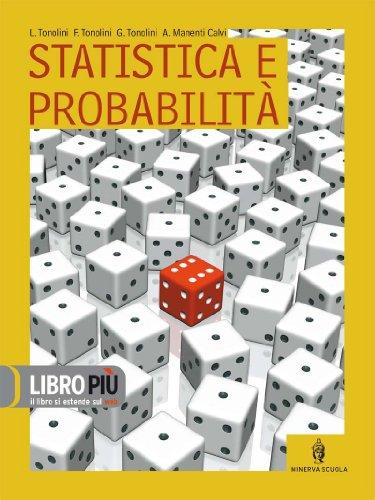 Fondamenti e metodi di matematica. Statistica e probabilit. Per le Scuole superiori