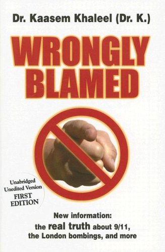 Wrongly Blamed: The Real Facts Behind 9/11 and the London Bombings por Kaasem Khaleel