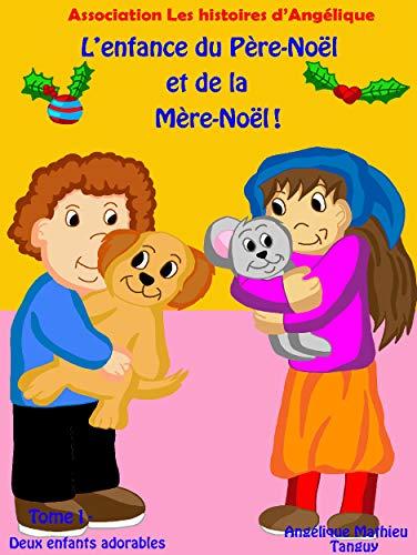 Couverture du livre L'enfance du Père-Noël et de la Mère-Noël-Tome 1-Conte de Noël sur la différence: Deux enfants adorables