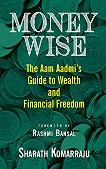 Money Wise: Aam Aadmi's Guide to Wealth and Financial Freedom by [Komarraju, Sharath]