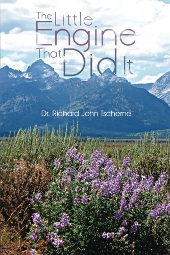 The Little Engine That Did It by Dr. Richard John Tscherne (2013-10-24)