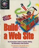 Build a Web Site. The programmerÕs guide to creating, building, and maintaining a web presence. Foreword by Tim Barners-Lee.