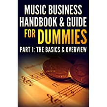 Music Business Handbook & Guide for Dummies: Part1: Basics & Overview (English Edition)