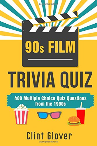 Book: 400 Multiple Choice Quiz Questions from the 1990s (Film Trivia Quiz Book - 1990s TV Trivia) ()