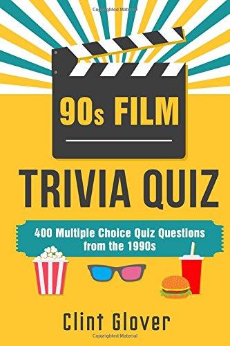 90s Film Trivia Quiz Book: 400 Multiple Choice Quiz Questions