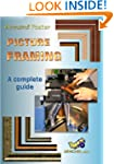 PICTURE FRAMING - A Complete Guide