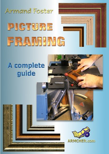 PICTURE FRAMING - A Complete Guide (English Edition)