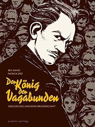 Der König der Vagabunden: Gregor Gog und seine Bruderschaft