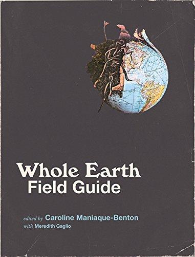 Whole Earth Field Guide por Caroline Maniaque-benton, Meredith Gaglio