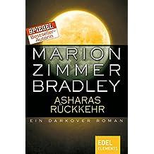 Asharas Rückkehr: Ein Darkover Roman (Darkover-Zyklus)
