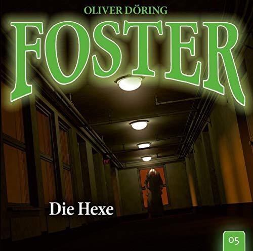 Foster 05 - Die Hexe