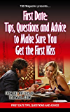 First Date :First Date Tips, Questions, and Advice to Make Sure You Get the First Kiss (English Edition)