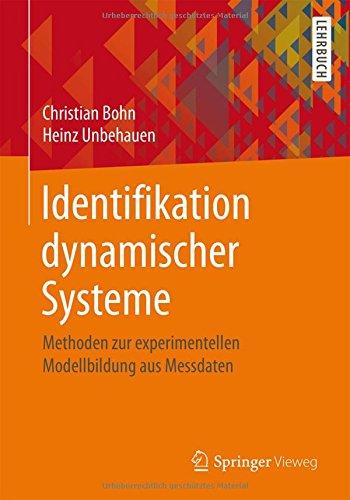 Identifikation dynamischer Systeme: Methoden zur experimentellen Modellbildung aus Messdaten